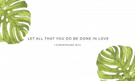 1 Corinthians 16:14 (FREE Desktop Wallpaper)