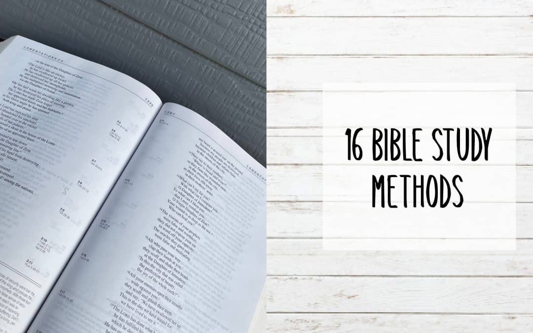 16 Bible Study Methods to Enhance Your Quiet Time